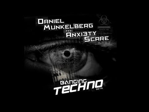 Banging Techno sets 067.  Daniel Munkelberg // Anxi3ty Scare