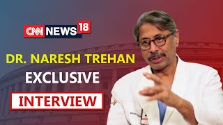 Dr.Naresh Trehan Exclusive Interview On 2nd Wave Of COVID-19 & Combatting Vaccine Hesitancy