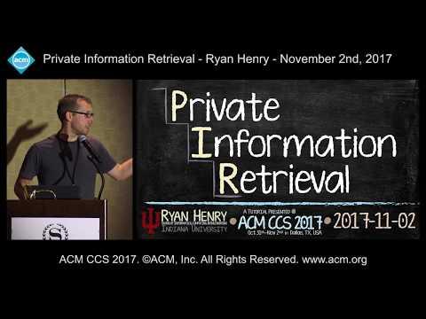 ACM CCS 2017 - Private Information Retrieval - Ryan Henry
