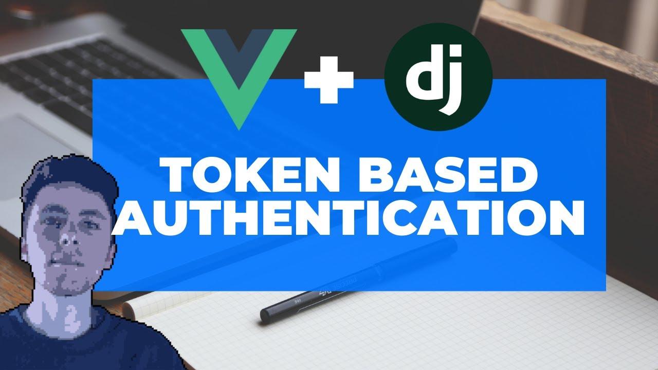 Django & VueJS Basic Token Authentication in LESS than 30 Mins. ( Linux )