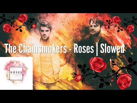 The Chainsmokers - Roses | Slowed + Lyrics