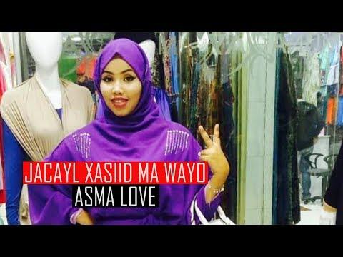 ASMA LOVE 2018 HEES CUSUB JACAYL XASIID MA WAYO