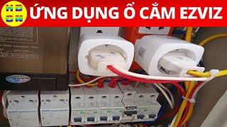 Ứng dụng ổ cắm EZVIZ, cài đặt, điều khiển ổ cắm EZVIZ trên điện thoại