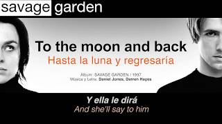 SAVAGE GARDEN — To the moon and back (Subtítulos Español - Inglés)