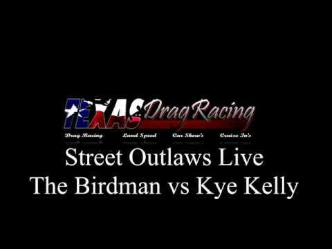 Street Outlaws Birdman vs Kye Kelly