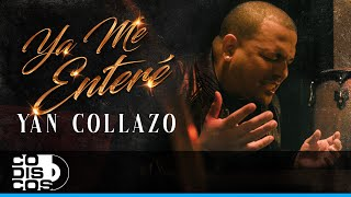 Ya Me Enteré, Yan Collazo - Vídeo Oficial