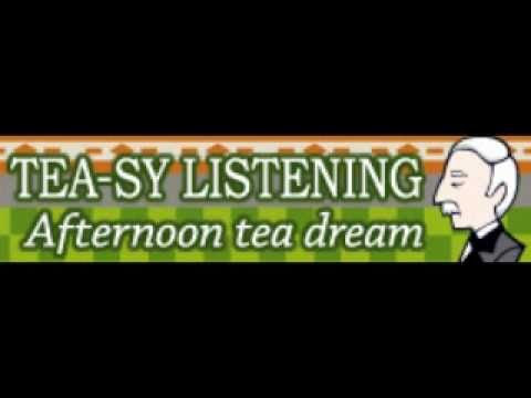 TEASY LISTENING 「Afternoon tea dream」