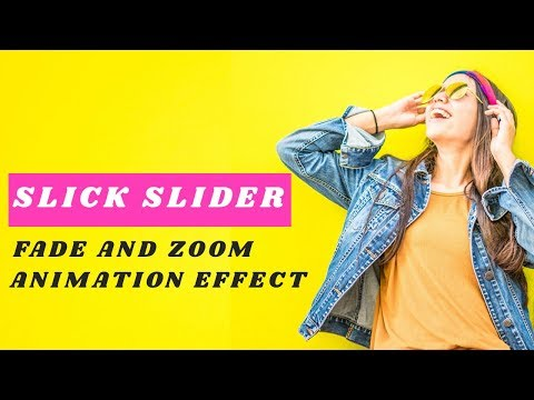 Slick Slider with Fade and Zoom Effect | How to use Slick Slider