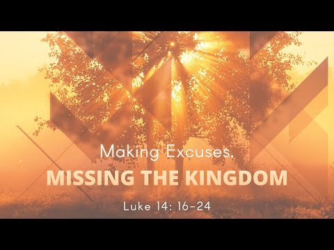 Making Excuses, Missing the Kingdom 3/9/14