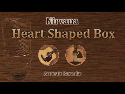 Heart Shaped Box - Nirvana (Acoustic Karaoke)