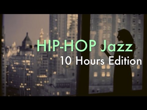 Hip Hop Jazz & Hip Hop Jazz Instrumental: 10 Hours of Hip Hop Jazz Playlist Mix Video