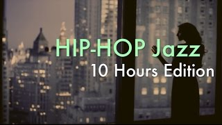 Hip Hop Jazz & Hip Hop Jazz Instrumental: 10 Hours of Hip Hop Jazz Playlist Mix