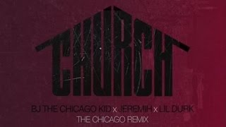 BJ The Chicago Kid - Church (Remix) ft. Jerimih & Lil Durk