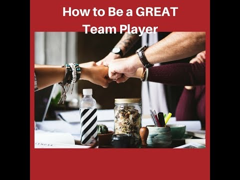 How to Be a GREAT Team Player