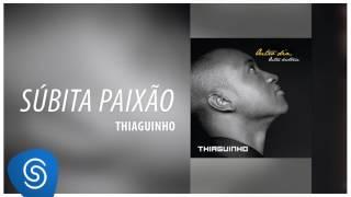 Thiaguinho - Súbita Paixão (Outro Dia, Outra História) [Áudio Oficial]