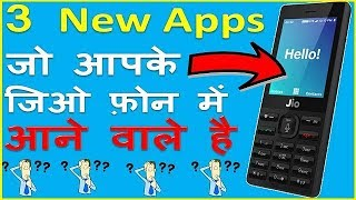 Top 3 Ucoming apps In Jio Phone !! 3 new apps जो जिओ फ़ोन में आने वाले है !!Future apps in jio phone!