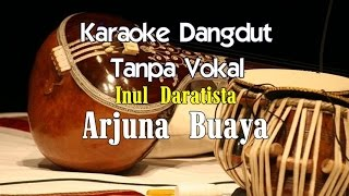 Download Karaoke Inul Daratista   Arjuna Buaya Mp3