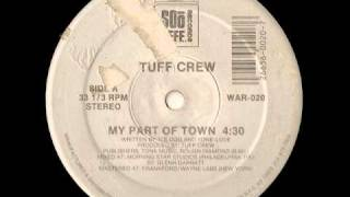 My Part Of Town - Tuff Crew