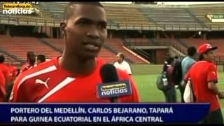Portero de Medellín, Carlos Bejarano, tapará para Guinea Ecuatorial en el África Central
