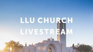 Loma Linda University Church   Livestream