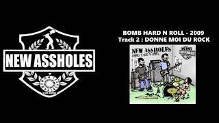 "Donne moi du rock - Album ""BOMB HARD N ROLL"" - NEWASSHOLES - 2009"