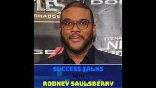 Success Talks With Rodney Saulsberry - A Bio Feature on Entertainment Mogul - Tyler Perry - 040