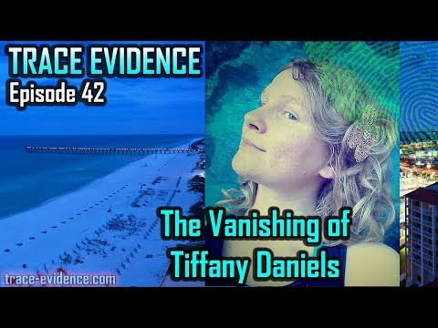 Trace Evidence - 042 -  The Disappearance of Tiffany Daniels