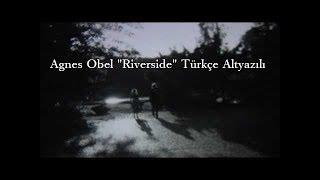 Agnes Obel - Riverside - Türkçe Altyazılı