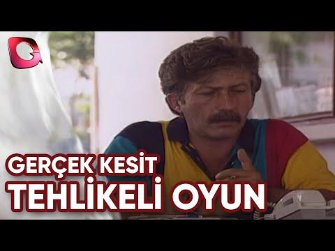 GERÇEK KESİT  - TEHLİKELİ OYUN