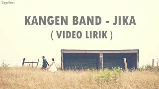 Kangen Band - Jika (Video Lirik)
