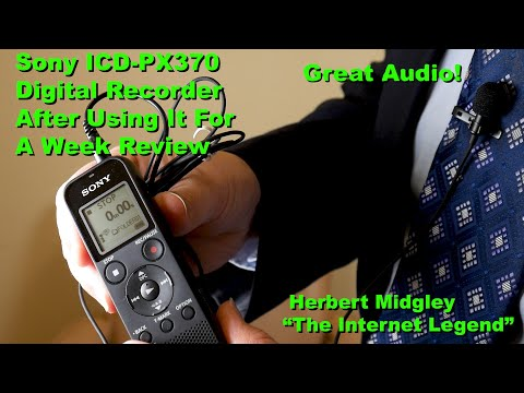 Sony ICD PX370  Digital Recorder After Using It For A Week Review