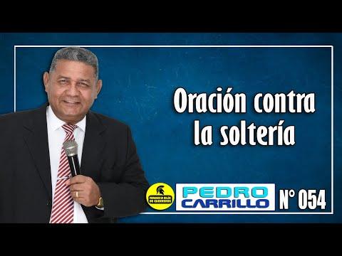 """N° 054 """"Oración contra la soltería y la destrucción de hogares"""" Pastor Pedro Carrillo"""