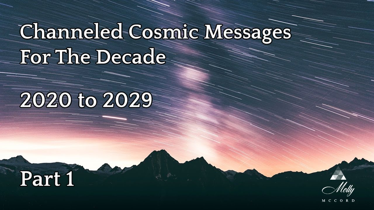 Channeled Cosmic Messages For The Decade - Part 1 ~ Podcast