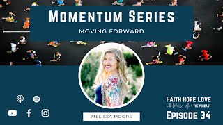 Episode 34–Moving Forward