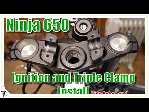 Ninja 650 Ignition and Triple Clamp Install | Ride Rehab