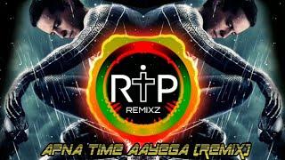Apna Time Aayega [ Extreme bass Remix ] | DJ ANGEL | RIP REMIXZ | NEW DJ REMIX | BEST DJ REMIX