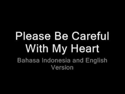 Please be careful with my heart Bahasa Indonesia and English Version (Karaoke Cover)