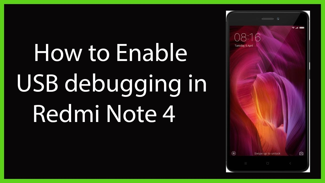 How to Enable USB Debugging in Redmi Note 4?