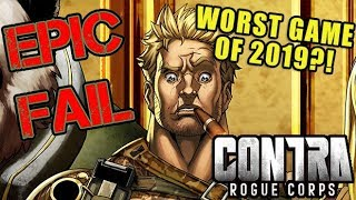 Contra: Rogue Corps SUCKS!! Worst Game of 2019?!