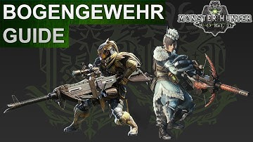 Monster Hunter World: Leichtes & Schweres Bogengewehr Guide (Deutsch/German)