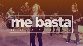 Monica Rodriguez - Me basta  (HD)