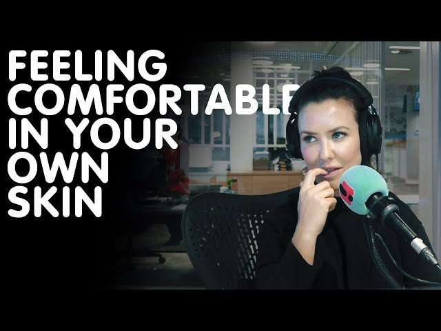 Being Comfortable In Your Own Skin | Hit105