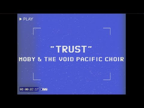 Moby & The Void Pacific Choir - Trust (Performance Video)