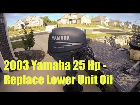 2003 25 Hp Yamaha Change Lower Unit Oil - YouTube