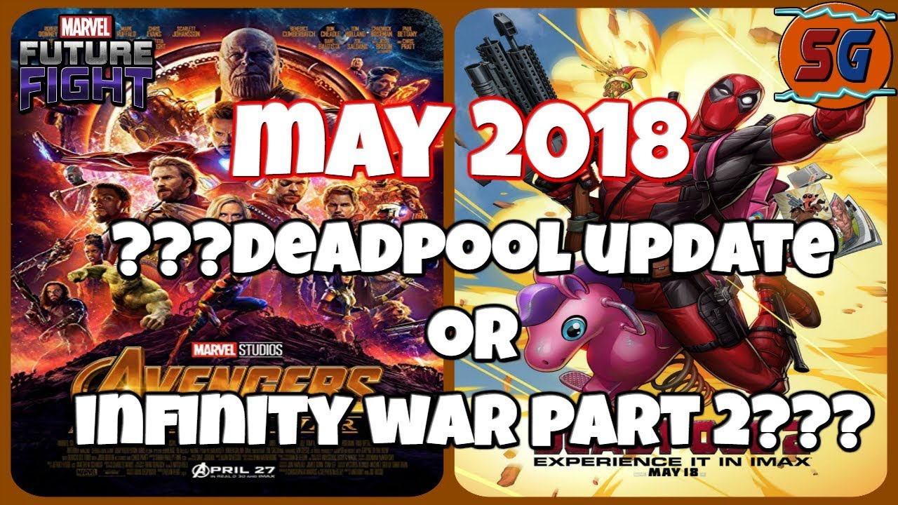 May 2018 Update Deadpool Or Infinity War Part 2 Youtube