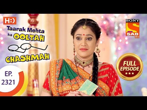 Taarak Mehta Ka Ooltah Chashmah - तारक मेहता - Ep 2321 - Full Episode - 23rd October, 2017