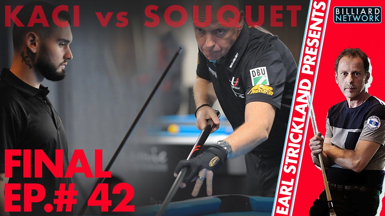 FINAL  - KACI  vs SOUQUET    ep.#42 Earl Strickland Presents!   8 Ball