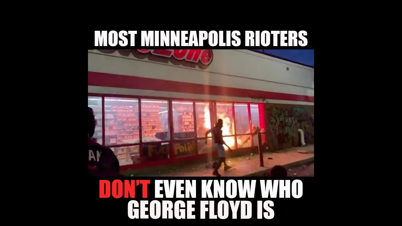 Most Minneapolis Rioters Don't Even Know Who George Lloyd Is!