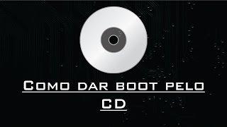 Como dar boot pelo cd