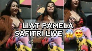 PAMELA SAFITRI LIVE 😱